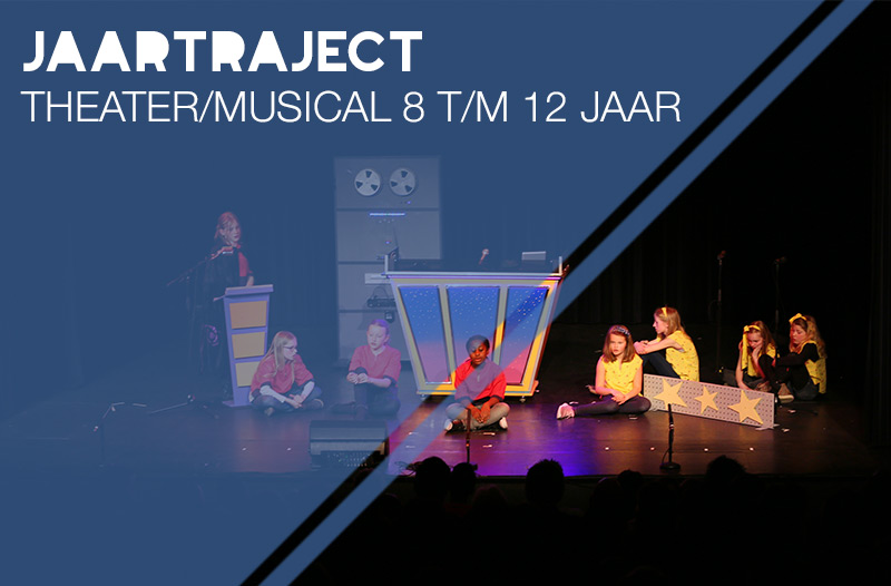 jaartraject theater-musical 8 t/m 12 jaar jeugdtheaterschool Utrecht